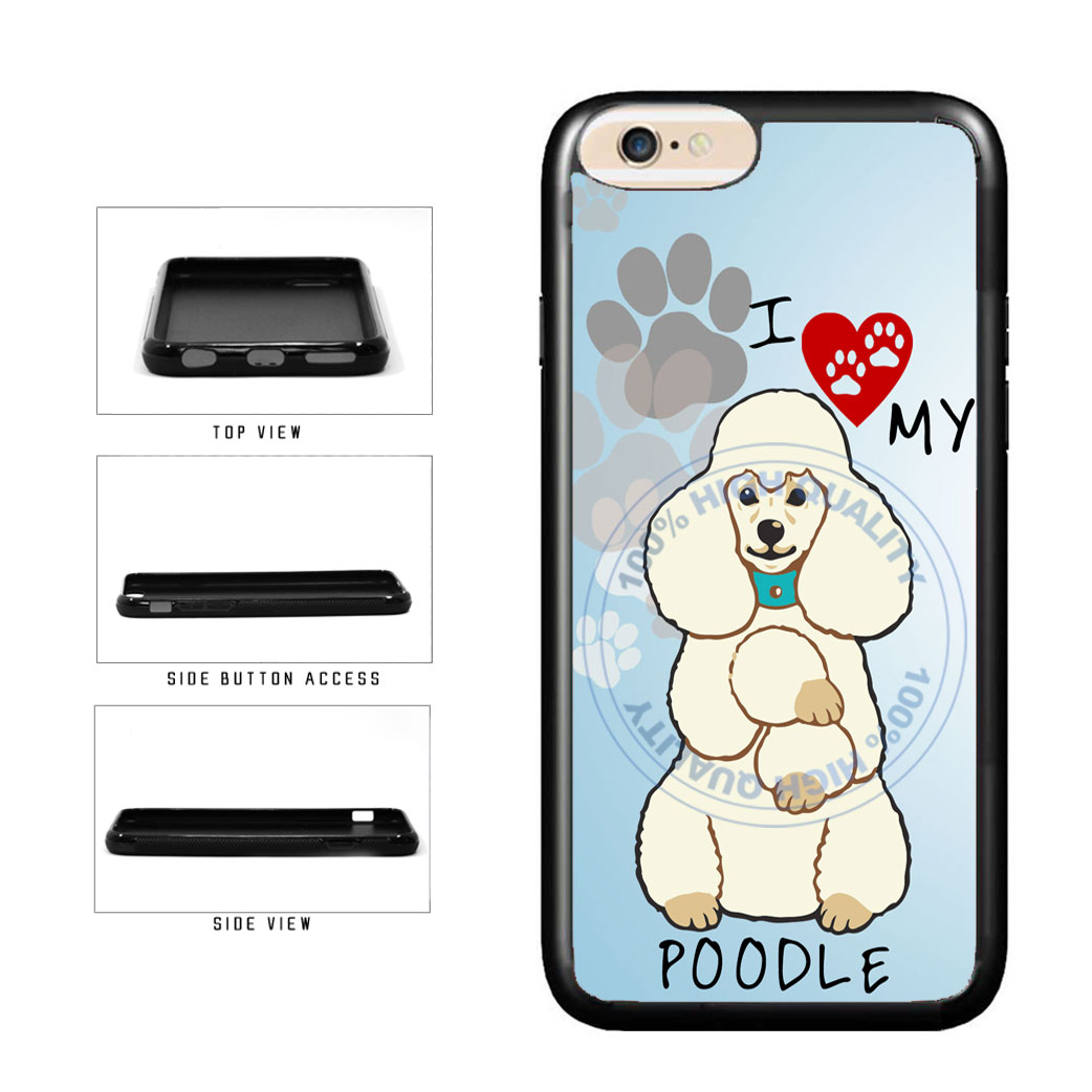 I love My Poodle Dog Lover TPU Rubber SILICONE Phone Case Back Cover For Apple iPhone 6 Plus 6s Plus (5.5 Inches Screen) includes BleuReign(TM) Cloth and Warranty Label