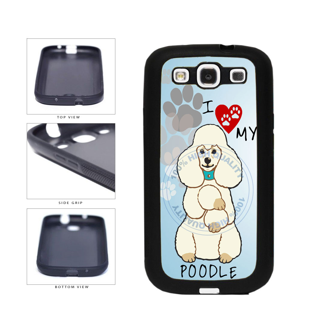 I love My Poodle Dog Lover TPU Rubber SILICONE Phone Case Back Cover For Samsung Galaxy S3 I9300 includes BleuReign(TM) Cloth and Warranty Label