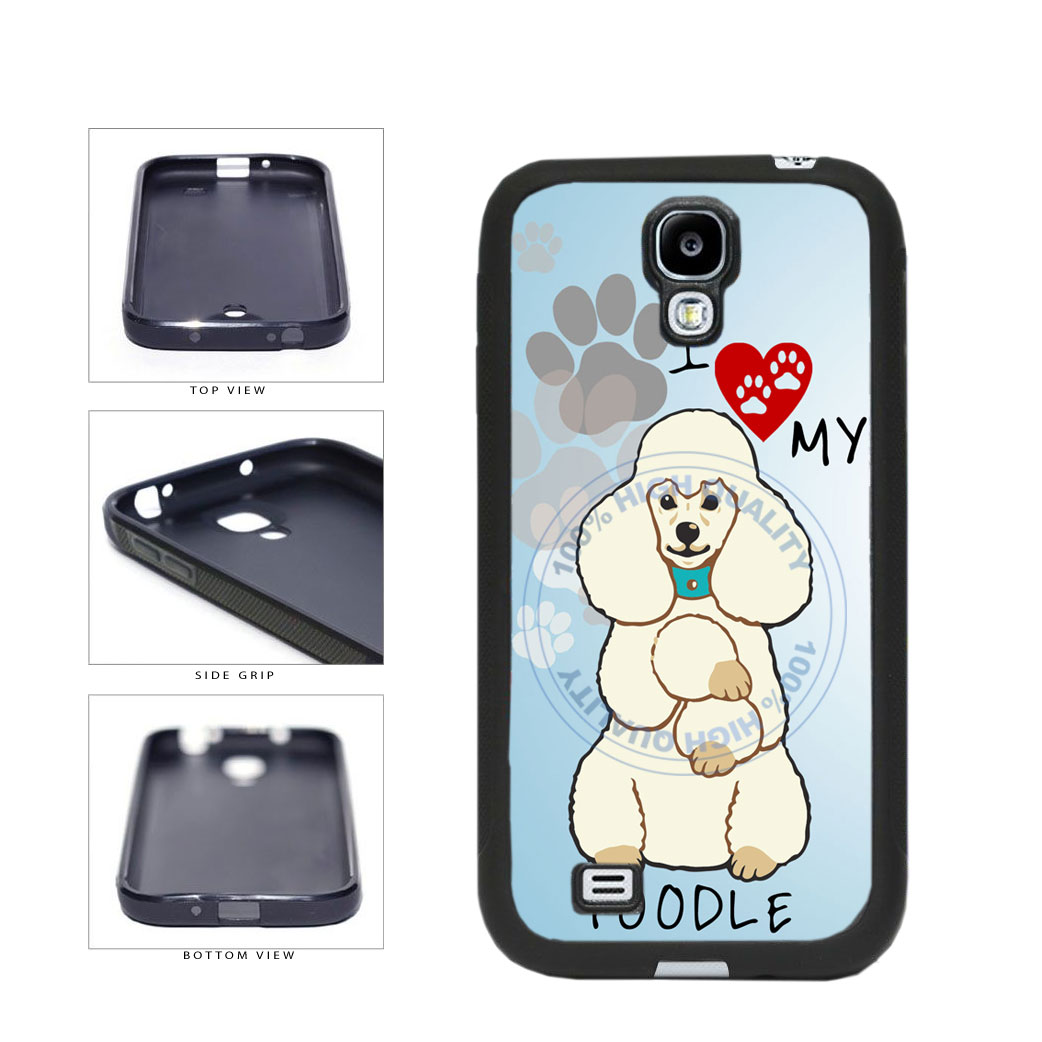 I love My Poodle Dog Lover TPU Rubber SILICONE Phone Case Back Cover For Samsung Galaxy S4 I9500 includes BleuReign(TM) Cloth and Warranty Label