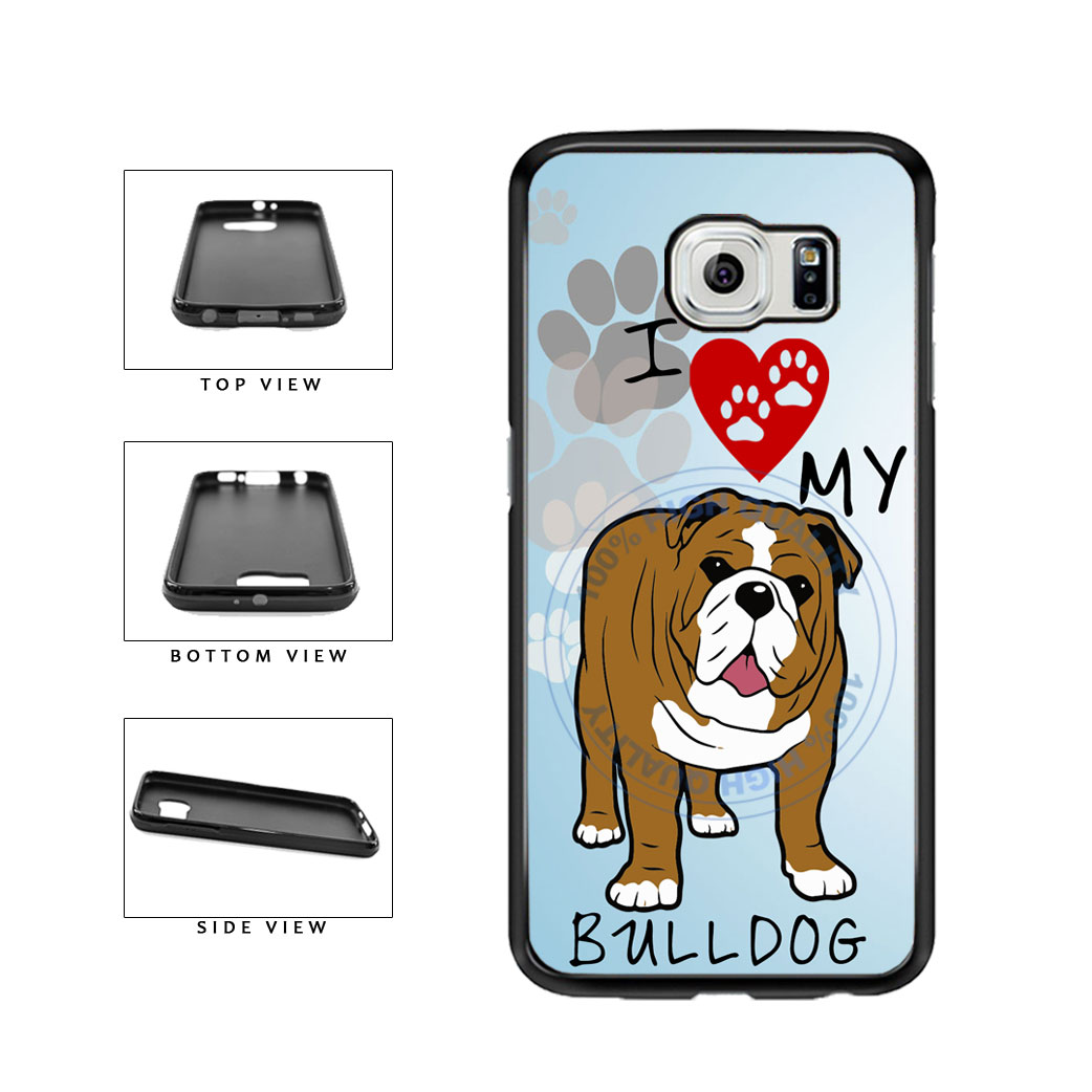 I Love My Bulldog Dog Lover TPU Rubber SILICONE Phone Case Back Cover For Samsung Galaxy S6 G920 includes BleuReign(TM) Cloth and Warranty Label