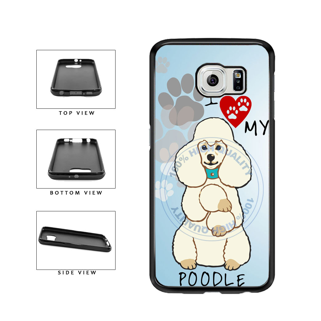 I love My Poodle Dog Lover TPU Rubber SILICONE Phone Case Back Cover For Samsung Galaxy S6 G920 includes BleuReign(TM) Cloth and Warranty Label