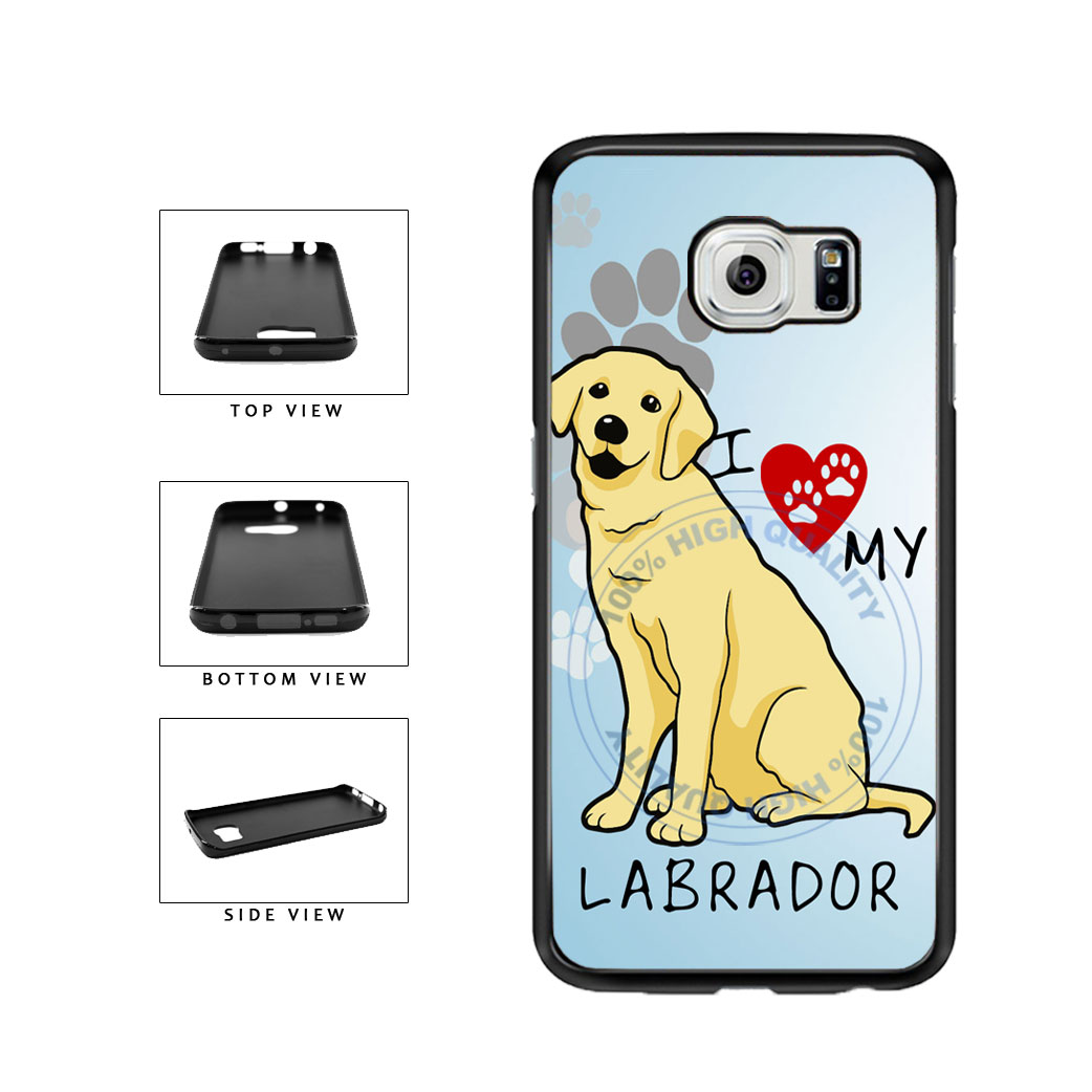 I Love My Labrador Dog Lover TPU Rubber SILICONE Phone Case Back Cover For Samsung Galaxy S6 Edge G925 includes BleuReign(TM) Cloth and Warranty Label