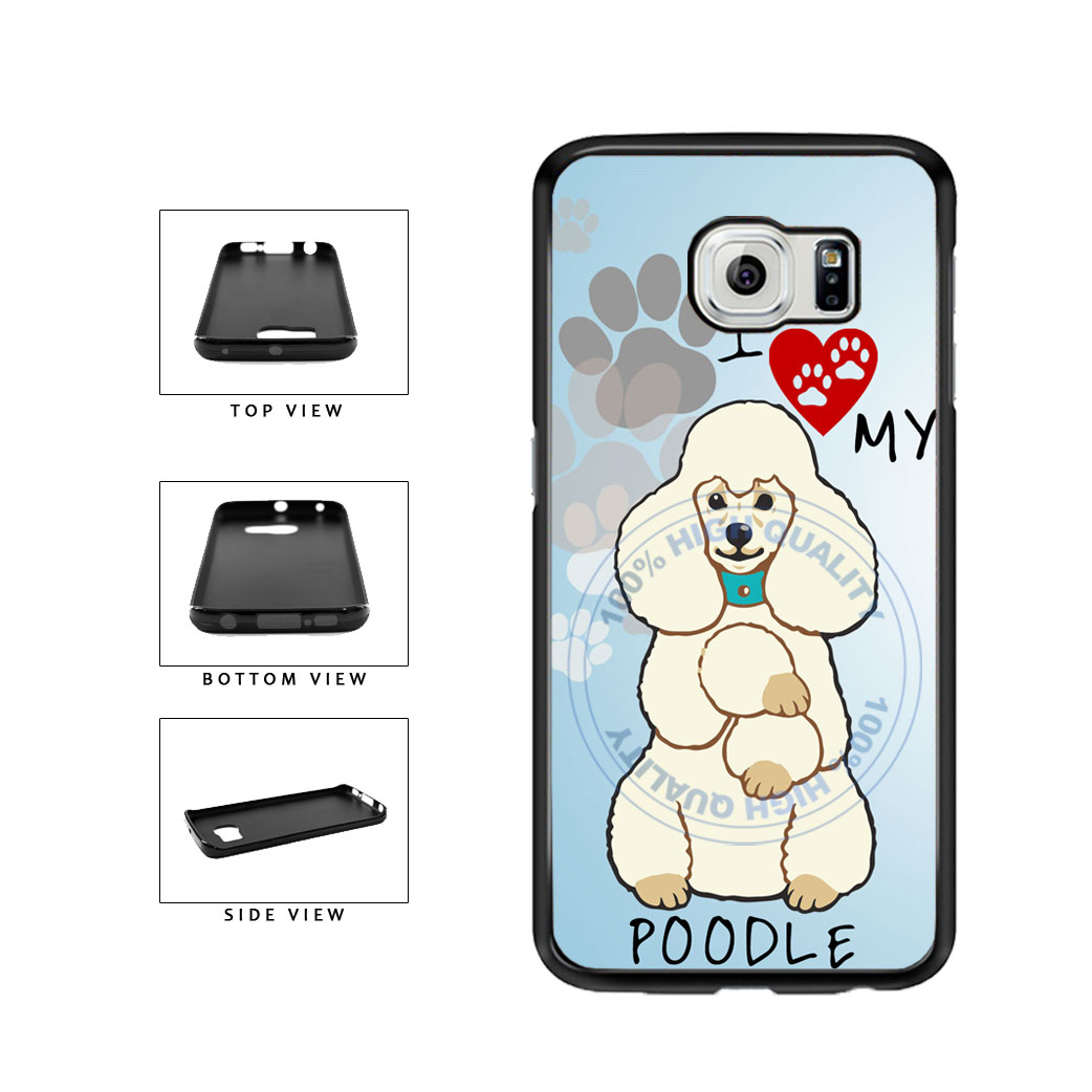 I love My Poodle Dog Lover TPU Rubber SILICONE Phone Case Back Cover For Samsung Galaxy S6 Edge G925 includes BleuReign(TM) Cloth and Warranty Label